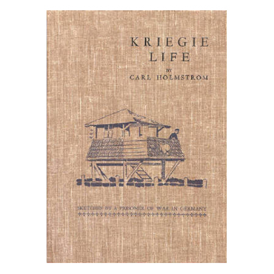 Kriegie Life by Carl Holstrom